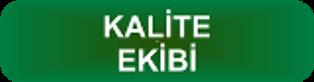 KALİTE EKİBİ