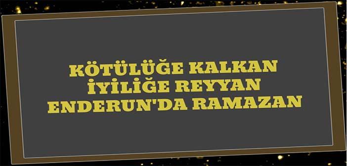 Kötülüğe Kalkan, İyiliğe Reyyan, Enderun'da Ramazan