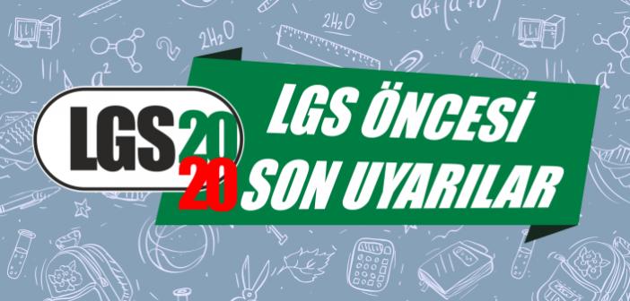 LGS Öncesi Son Uyarılar