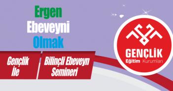 Gençlik İle Bilinçli Ebeveyn Semineri – 3 – Prof.  Dr.  Erdal HAMARTA Ergen Ebeveyni Olmak