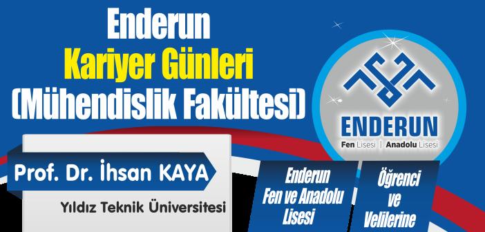 Enderun Kariyer Günleri (Mühendislik Fakültesi) – Prof. Dr. İhsan Kaya